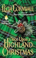 Once Upon A Highland Christmas by Lecia Cornwall