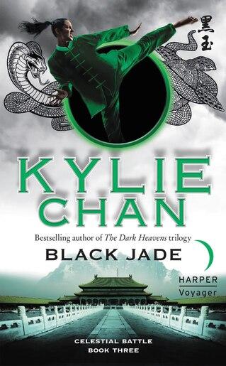 Black Jade: Celestial Battle: Book Three by Kylie Chan