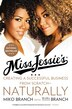 Miss Jessie's: Creating a Successful Business from Scratch---Naturally by Miko Branch