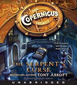 Book The Copernicus Legacy: The Serpent's Curse Cd: The Serpent's Curse Unabridged Cd by TONY ABBOTT