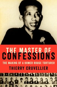 The Master of Confessions: The Trial Of A Khmer Rouge Torturer
