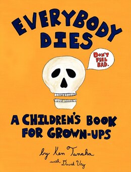 Book Everybody Dies: A Children's Book For Grown-Ups by Ken Tanaka