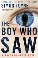 The Boy Who Saw: A Solomon Creed Novel
