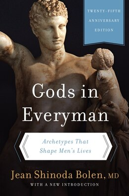 Book Gods In Everyman: Archetypes That Shape Men's Lives by Jean Shinoda, M.D. Bolen