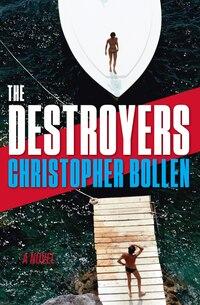 The Destroyers: A Novel