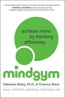 Book Mind Gym: Achieve More By Thinking Differently by Sebastian Bailey