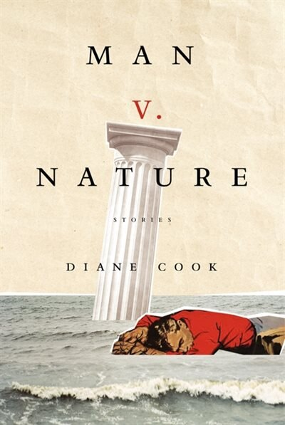 Man V. Nature: Stories by Diane Cook