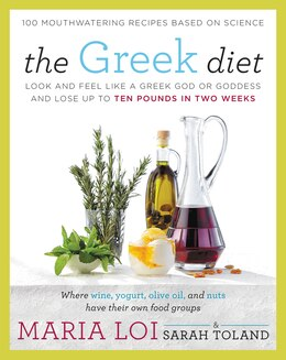 Book The Greek Diet: Look And Feel Like A Greek God Or Goddess And Lose Up To Ten Pounds In Two Weeks by Maria Loi