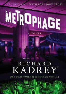 Book Metrophage: A Novel by Richard Kadrey