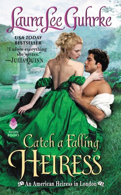 Book Catch A Falling Heiress: An American Heiress In London by Laura Lee Guhrke