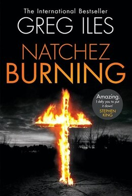 Book Natchez Burning: A Novel by Greg Iles