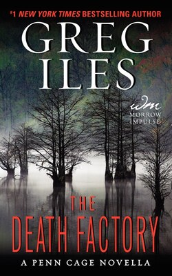 Book The Death Factory: A Penn Cage Novella by Greg Iles