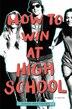 How To Win At High School de Owen Matthews