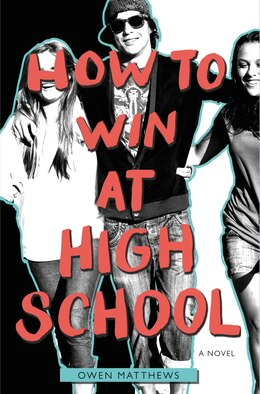 Book How To Win At High School by Owen Matthews