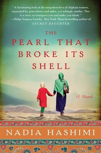 The Pearl That Broke Its Shell: A Novel by Nadia Hashimi