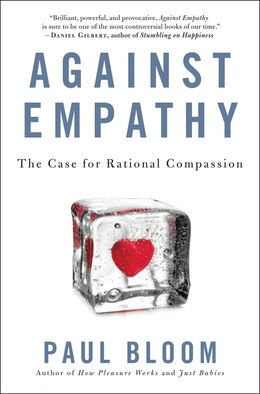 Book Against Empathy: The Case for Rational Compassion by Paul Bloom