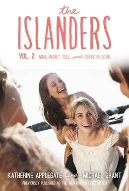 Book The Islanders: Volume 2: Nina Won't Tell And Ben's In Love by Katherine Applegate