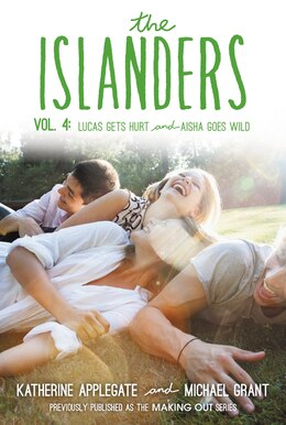 Book The Islanders: Volume 4: Lucas Gets Hurt And Aisha Goes Wild by Katherine Applegate