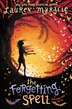 The Forgetting Spell by Lauren Myracle