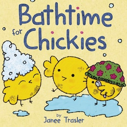 Book Bathtime For Chickies by Janee Trasler