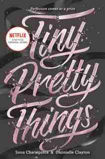 Tiny Pretty Things by Sona Charaipotra