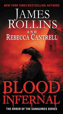 Book Blood Infernal: The Order of the Sanguines Series by James Rollins