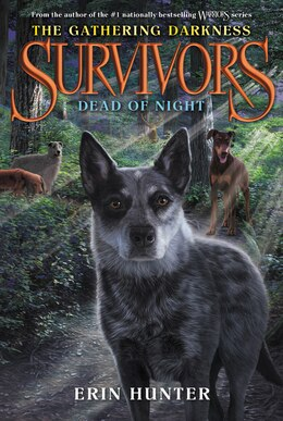 Book Survivors: The Gathering Darkness #2: Dead of Night by Erin Hunter