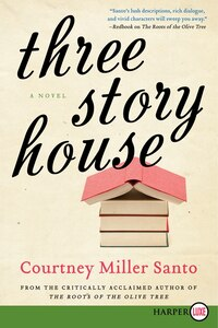 Three Story House: A Novel