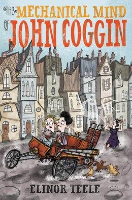 Book The Mechanical Mind of John Coggin by Elinor Teele