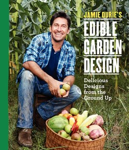 Book Jamie Durie's Edible Garden Design: Delicious Designs From The Ground Up by Jamie Durie