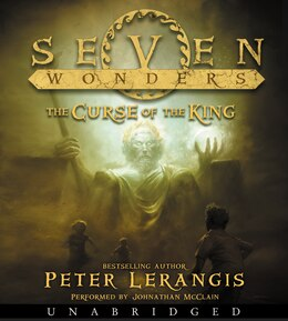 Book Seven Wonders Book 4: The Curse Of The King Cd by Peter Lerangis