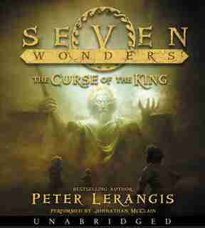 Seven Wonders Book 4: The Curse Of The King Cd by Peter Lerangis