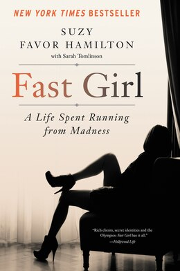 Book Fast Girl: A Life Spent Running From Madness by Suzy Favor Hamilton