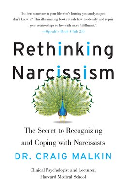 Book Rethinking Narcissism: The Secret to Recognizing and Coping with Narcissists by Dr. Craig Malkin