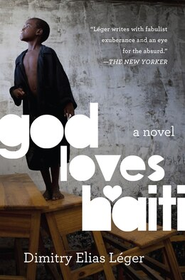 Book God Loves Haiti: A Novel by Dimitry Elias Léger
