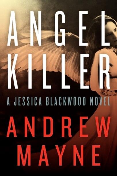Angel Killer: A Jessica Blackwood Novel by Andrew Mayne