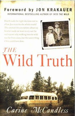 Book The Wild Truth: The Untold Story Of Sibling Survival by Carine McCandless