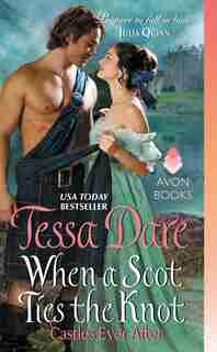 When A Scot Ties The Knot: Castles Ever After by Tessa Dare