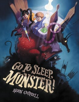 Book Go to Sleep, Monster! by Kevin Cornell
