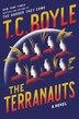The Terranauts: A Novel by T.C. Boyle