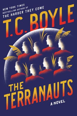 Book The Terranauts: A Novel by T.C. Boyle