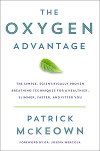 The Oxygen Advantage: Simple, Scientifically Proven Breathing Techniques To Help You Become…