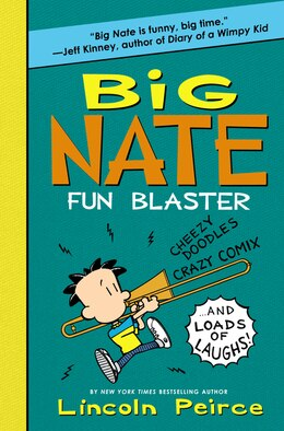 Book Big Nate: Fun Blaster: Cheezy Doodles, Crazy Comix, And Loads Of Laughs! by Lincoln Peirce