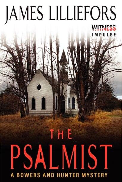 The Psalmist: A Bowers And Hunter Mystery by James Lilliefors