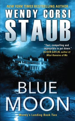 Book Blue Moon: Mundy's Landing Book Two by Wendy Corsi Staub