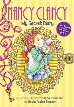 Book Fancy Nancy: Nancy Clancy: My Secret Diary: Nancy Clancy: My Secret Diary by Jane O'Connor