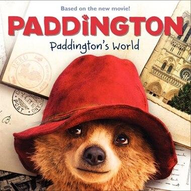 Paddington: Paddington's World by Annie Auerbach