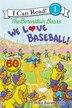 The Berenstain Bears: We Love Baseball! by Mike Berenstain