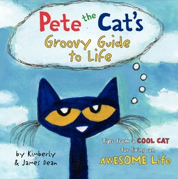 Book Pete The Cat's Groovy Guide To Life by James Dean