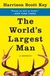The World's Largest Man: A Memoir by Harrison Scott Key